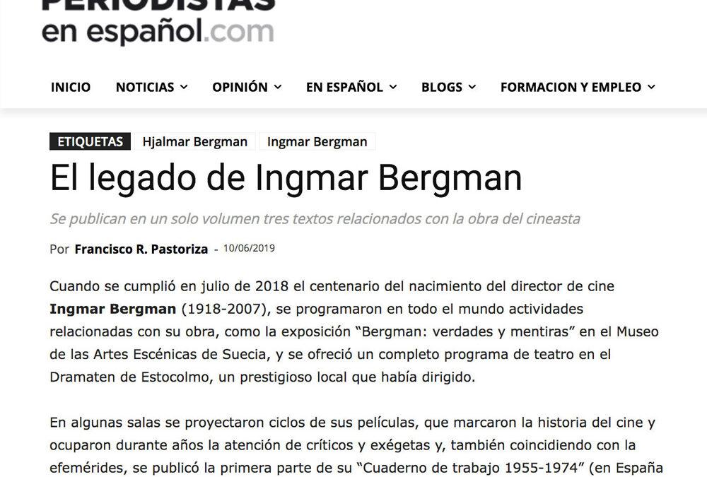 El legado de Bergman. Francisco R. Pastoriza. Periodistas en Español