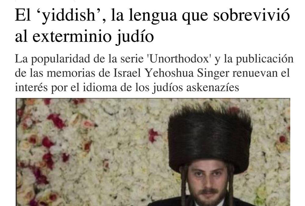 El 'yiddish', la lengua que sobrevivió al exterminio judío. Mercedes Cebrián. El País Babelia.