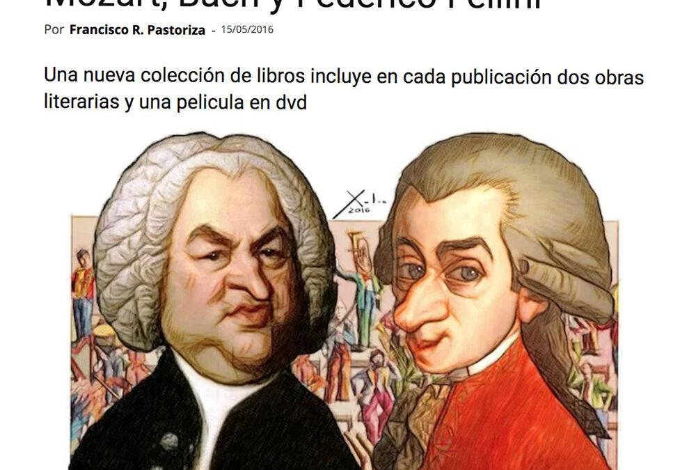 Mozart, Bach y Federico Fellini Francisco R. Pastoriza. Cuadernos de Periodistas