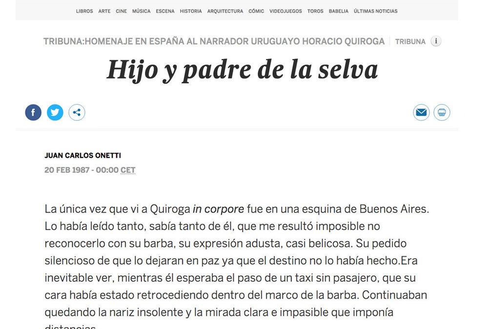 Hijo y padre de la selva. Juan Carlos Onetti. El País.